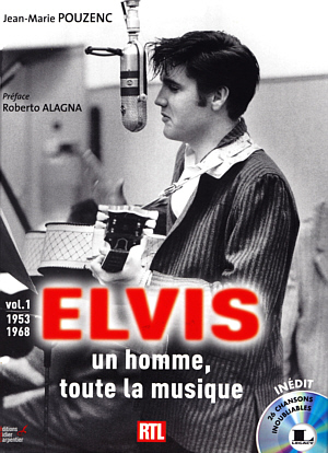 Elvis un homme, toute la musique vol. 1 - France 2013