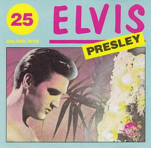 25 Golden Hits - Elvis Presley Various CDs