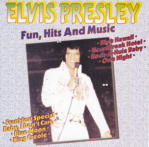 Fun, Hits And Music -  Elvis Presley Various CDs